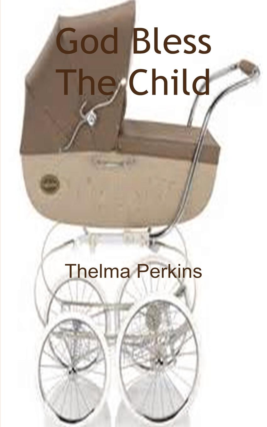 Thelma Perkins God Bless The Child torey hayden the tiger's child the story of a gifted troubled child and the teacher who refused to give up on her