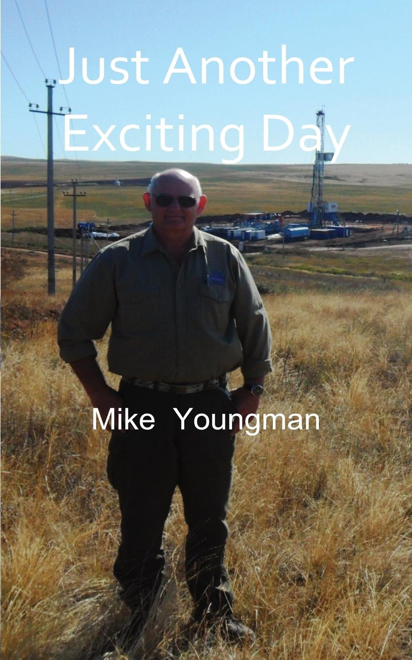 Michael Robert Youngman. Just Another Exciting Day