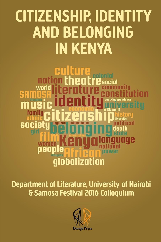 Citizenship, identity and belonging in Kenya. University of Nairobi . SAMOSA-Festival Colloquium montserrat guibernau belonging solidarity and division in modern societies