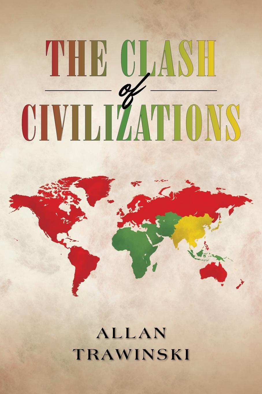 Allan Trawinski The Clash of Civilizations