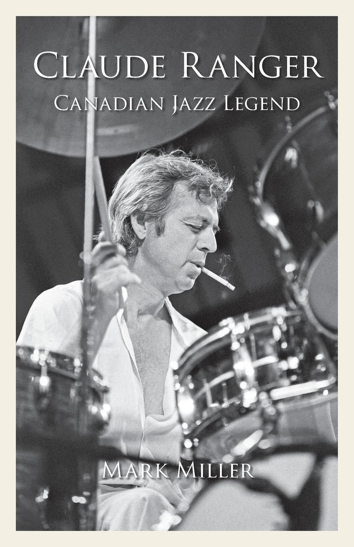 Mark Miller Claude Ranger. Canadian Jazz Legend burpee lawrence johnstone among the canadian alps