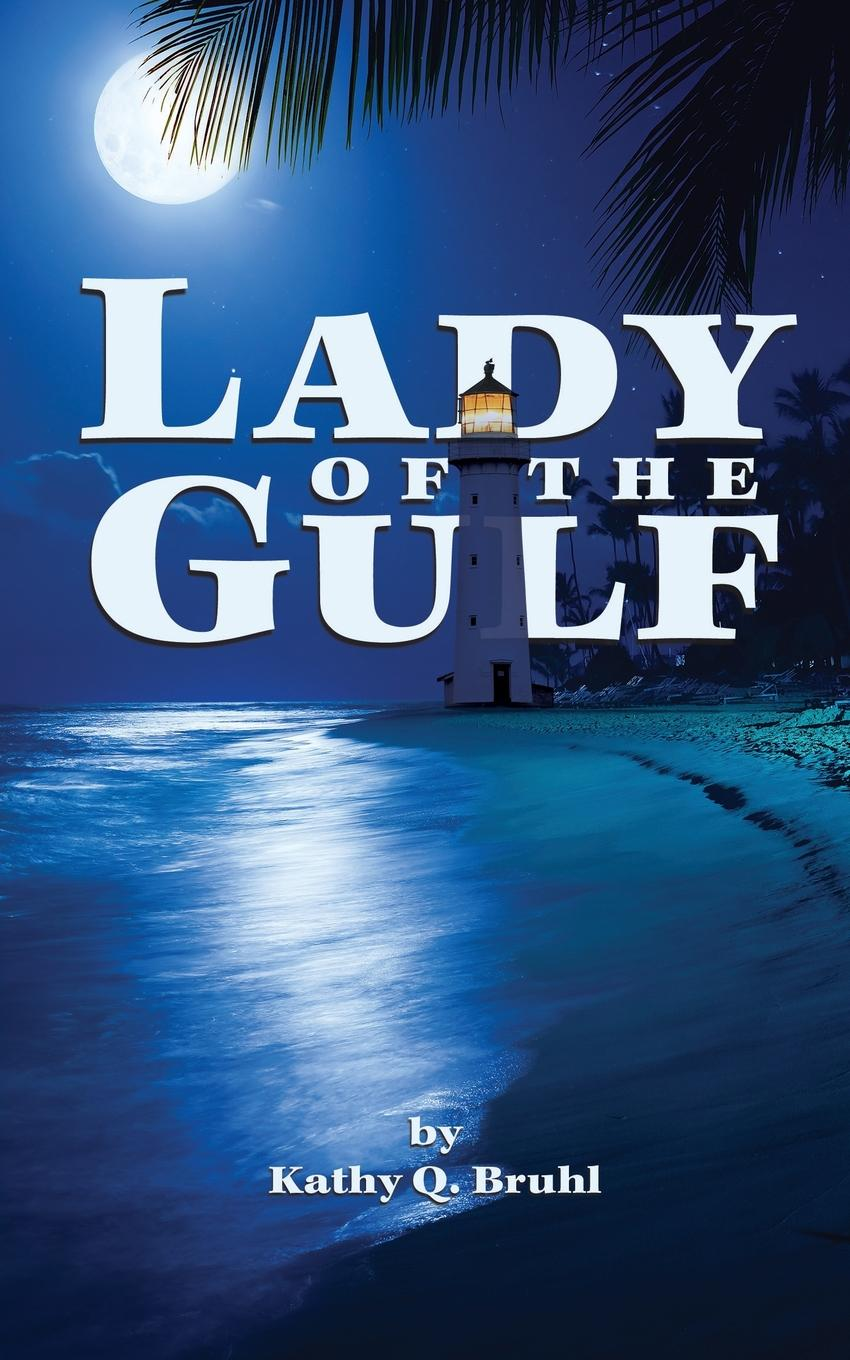 Kathy Q Bruhl Lady of the Gulf