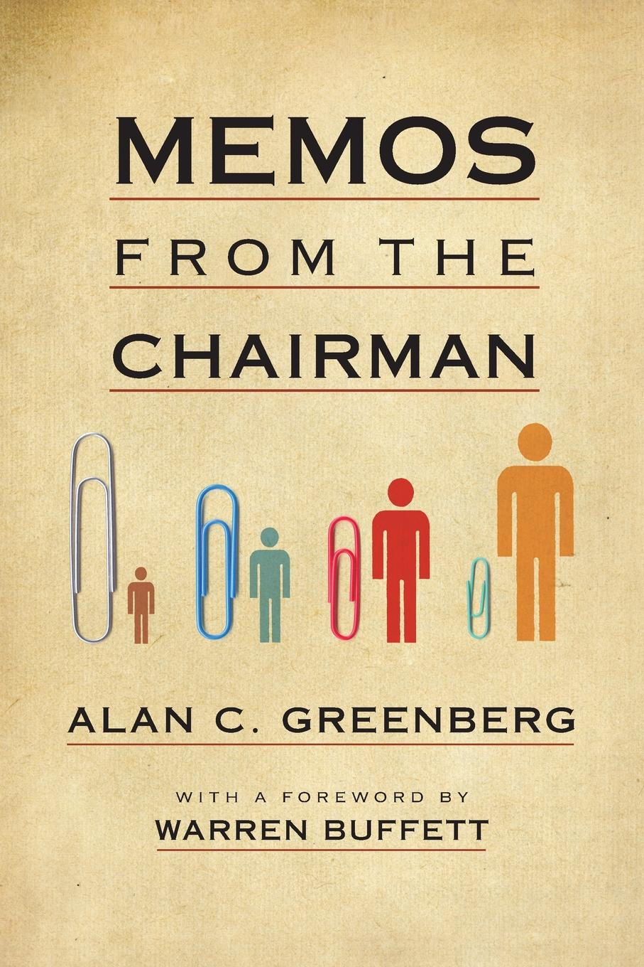 "Memos from the Chairman ""Ace Greenberg did almost everything better than I do—bridge..."