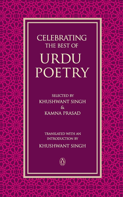 Khushwant Singh, Prasad Kamna Celebrating the Best of Urdu Poetry