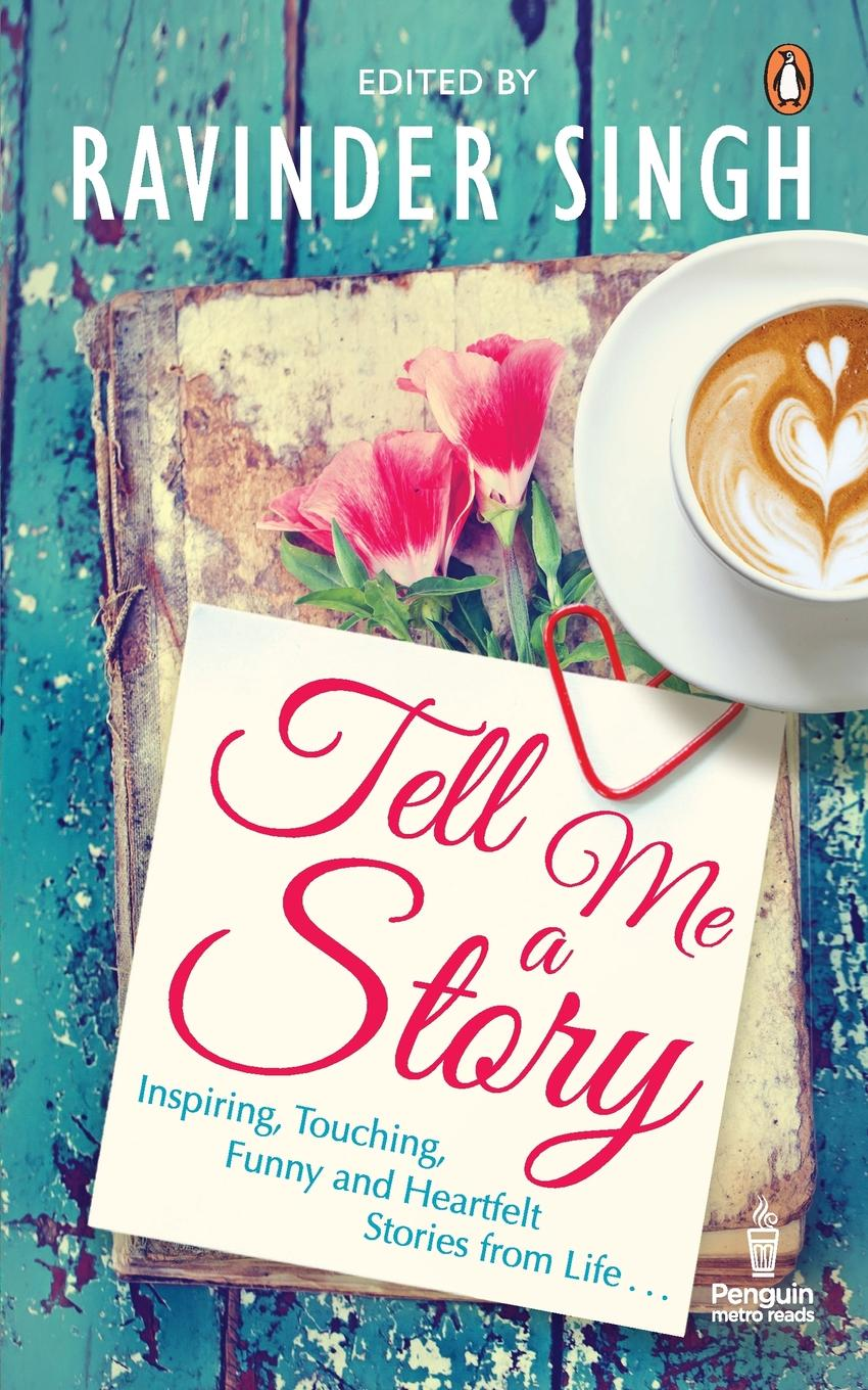 Ravinder Singh Tell Me a Story sarah godfrey life works when a story of piecing happiness together for a successful life