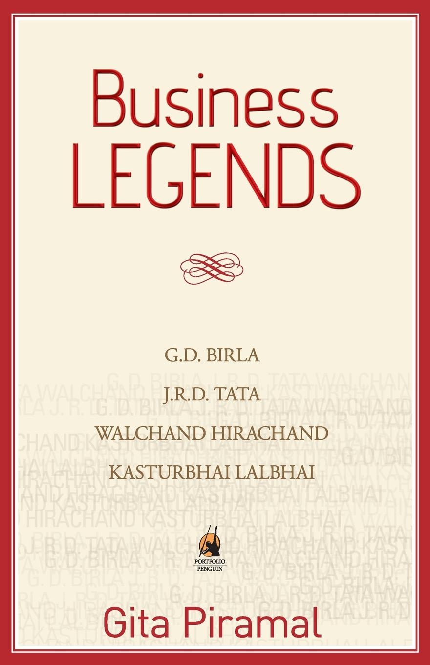 Business Legends The Golden age of Indian industry, as it now seems in retrospect...
