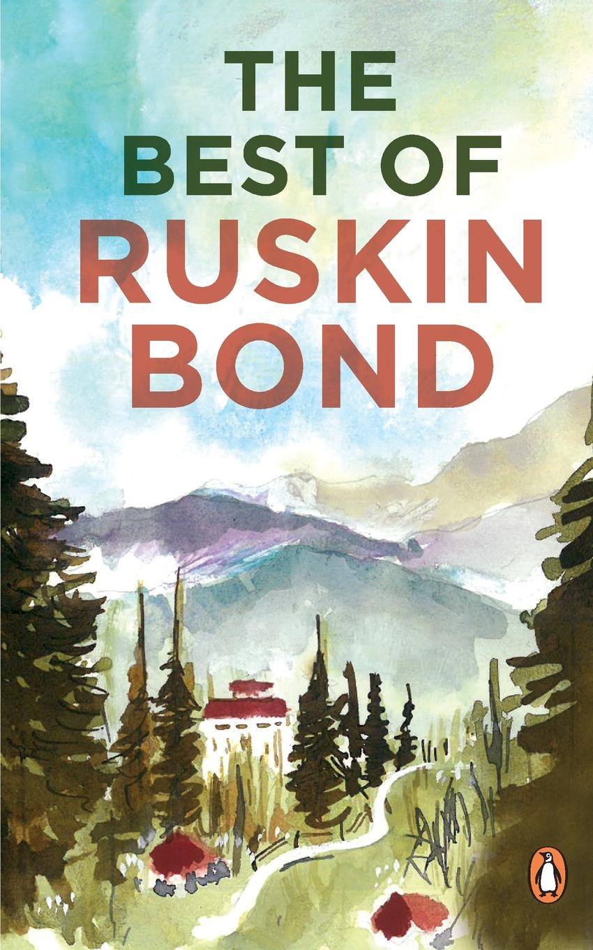 Ruskin Bond The Best of Ruskin Bond ruskin john 1819 1900 the poems of john ruskin now first collected from original manuscript and printed sources volume 2