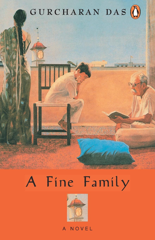 Gurcharan Das A Fine Family a traitor in the family