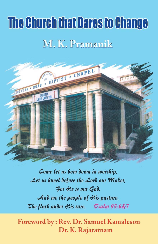 M.K. Pramanik The Church that Dares to Change цена и фото