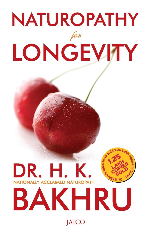 Dr. H. K. Bakhru Naturopathy for Longevity nature cure