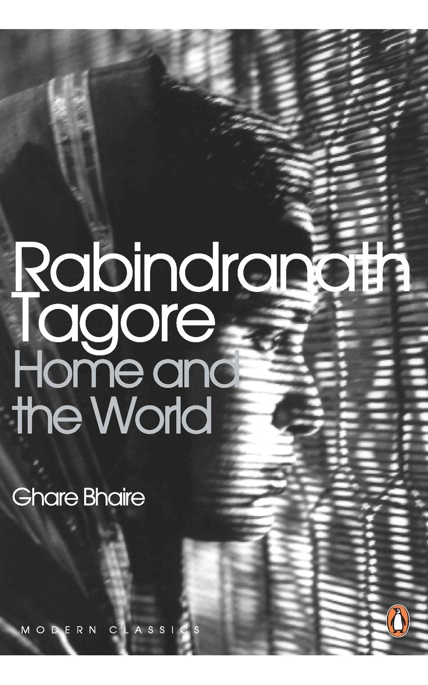 Rabindranath Tagore Home And The World (Modern Classics) death of a nationalist
