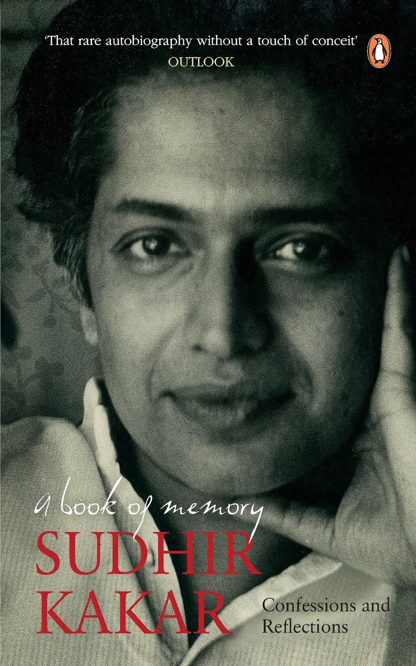 Sudhir Kakar Book of Memory,A. Confessions and Reflections without rezervations the deconstruction of indian identity