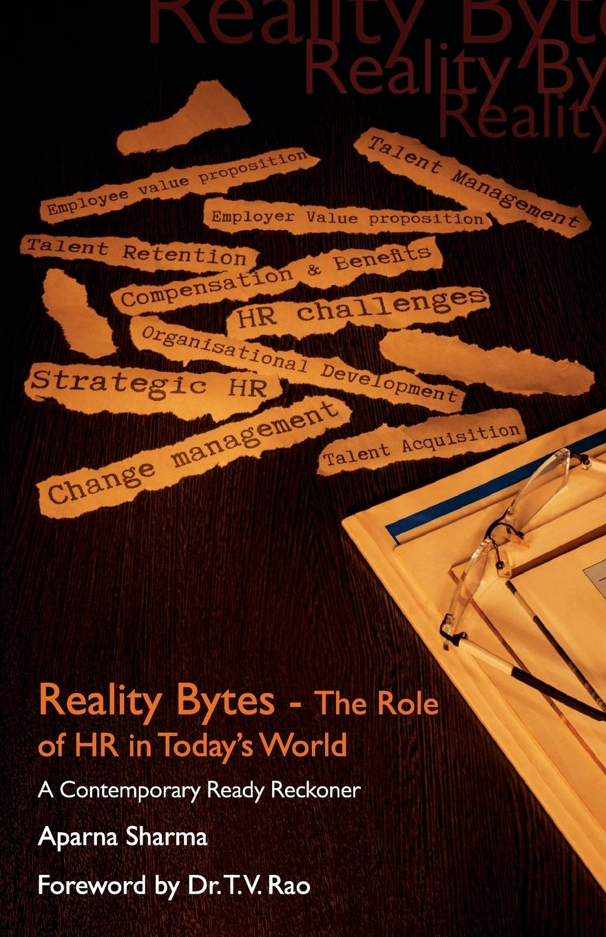 Reality Bytes-The Role Of HR in Today. World The single-most competitive edge for an organization is its people...