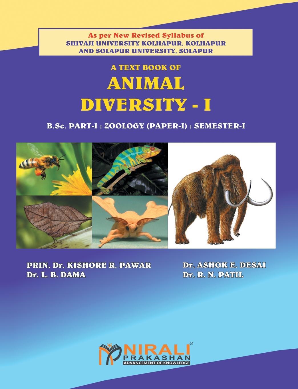 DR KISHORE R PAWAR PAWAR, DR ASHOK E DESAI DESAI, l B DAMA DAMA ANIMAL DIVERSITY - I