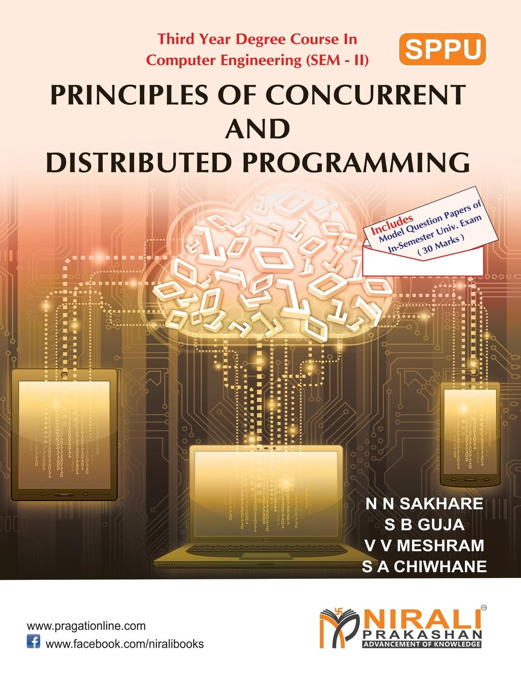 N N SAKHARE, V V MESHRAM MESHRAM, S A CHIWHANE PRINCIPLES OF CONCURRENT AND DISTRIBUTED PROGRAMMING fayez gebali algorithms and parallel computing
