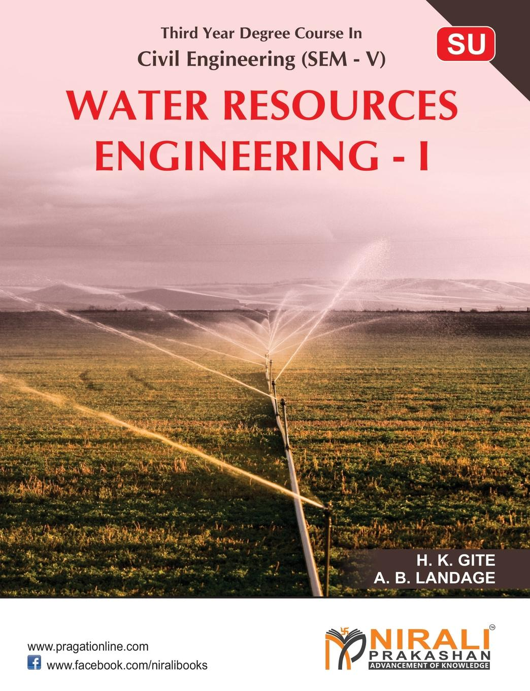 H K GITE, A B LANGADE WATER RESOURCES ENGINEERING-I voeller john g water safety and water infrastructure security