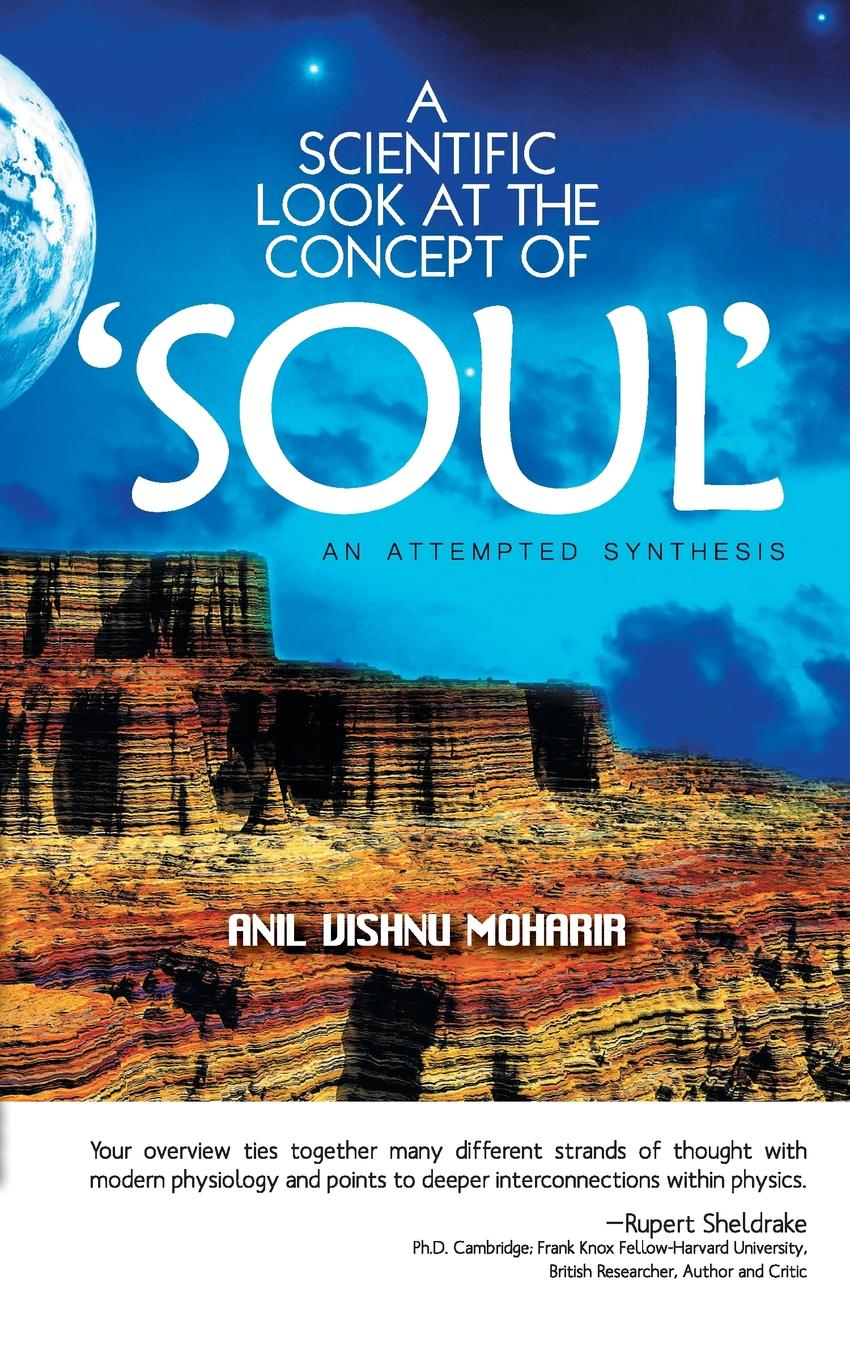 Anil Vishnu Moharir A Scientific Look at the Concept of Soul the soul of a chef