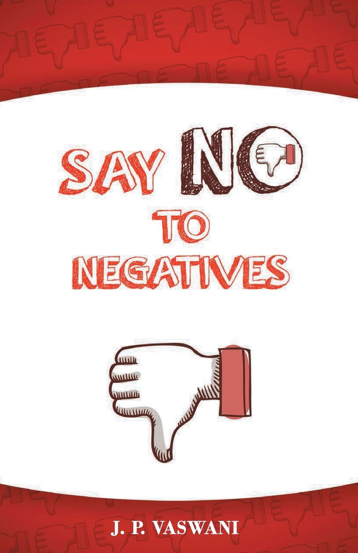 J.P. Vaswani Say No to Negatives no self no problem