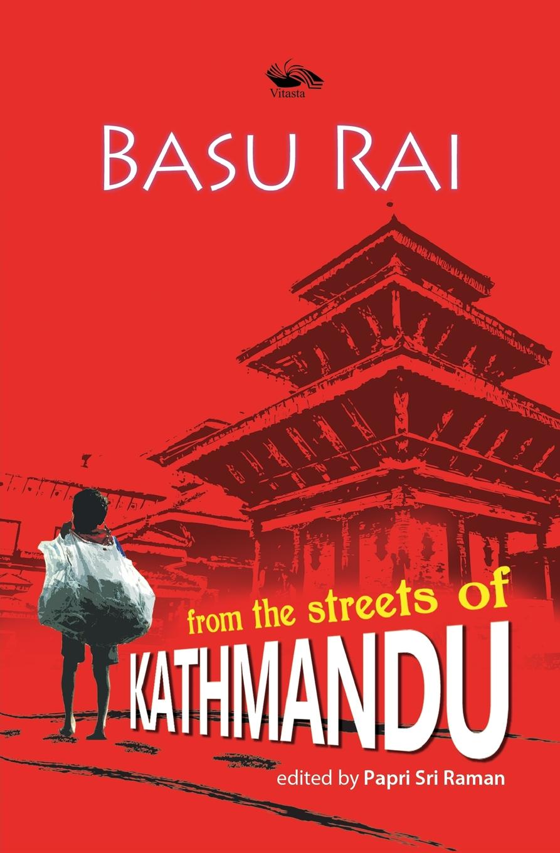 Фото - Basu Rai Basu Rai From The Streets of Kathmandu gertrude hartman the child and his school an interpretation of elementary education as a social process