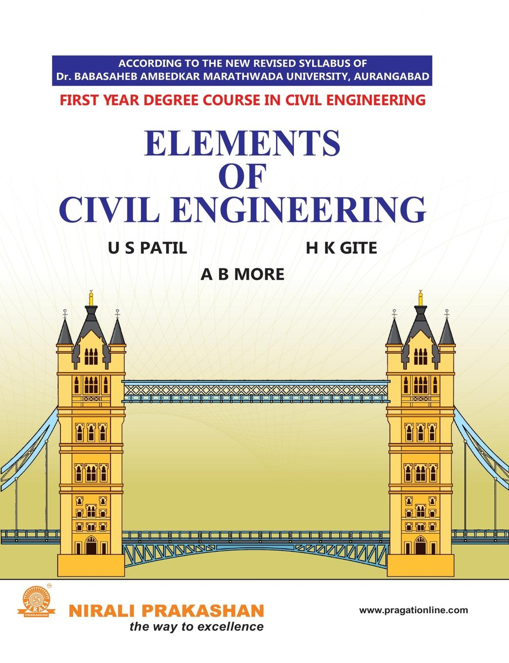 U S PATIL, H K GITE, A B MORE ELEMENTS OF CIVIL ENGINEERING peter williams managing measurement risk in building and civil engineering