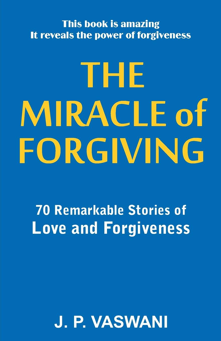J.P. Vaswani The Miracle of Forgiving rev donna ulrich rope of hope
