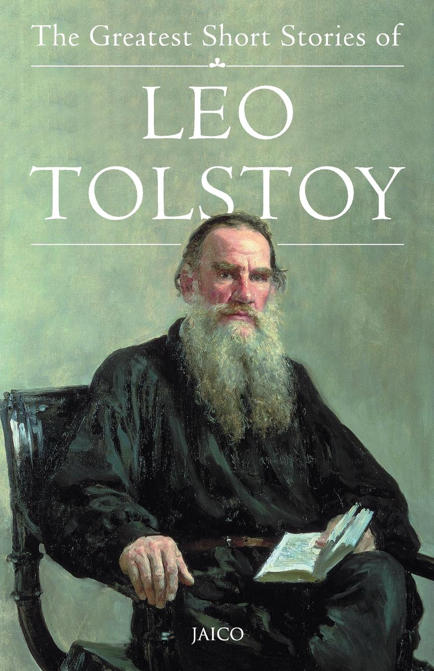 Unknown The Greatest Short Stories of Leo Tolstoy tolstoy leo nikolayevich war and peace tv tie in