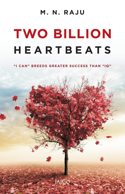 M.N. Raju Two Billion Heartbeats david keane the art of deliberate success the 10 behaviours of successful people