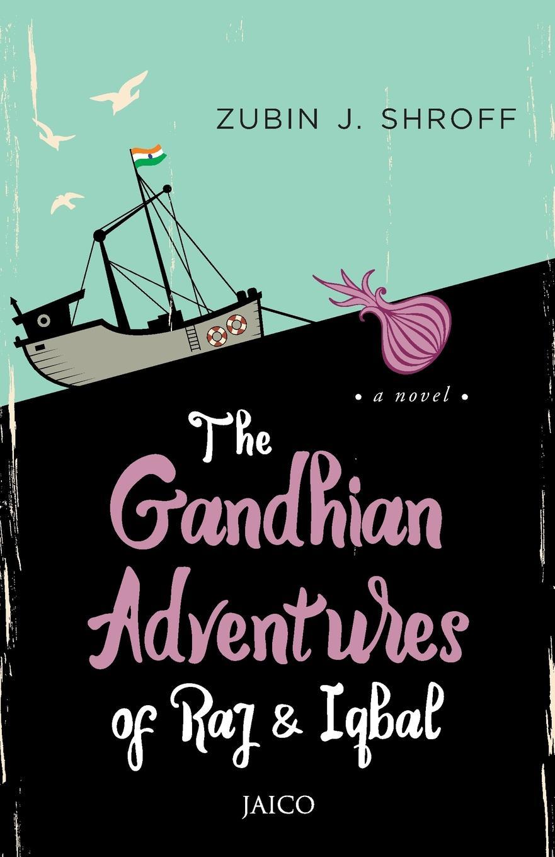 Zubin J. Shroff The Gandhian Adventures of Raj . Iqbal недорго, оригинальная цена