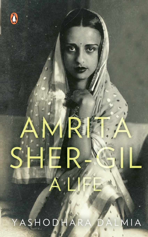 Yashodhara Dalmia Amrita Sher-Gil. A Life все цены