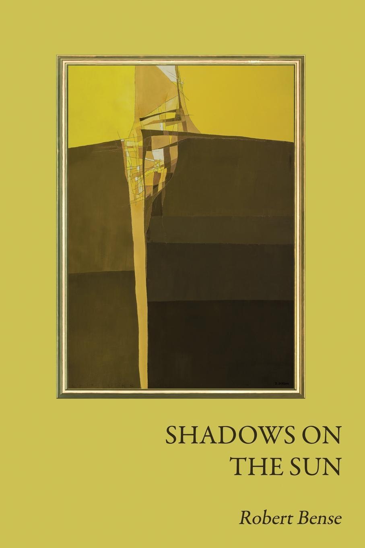 Robert Bense Shadows on the Sun the day the streets stood still
