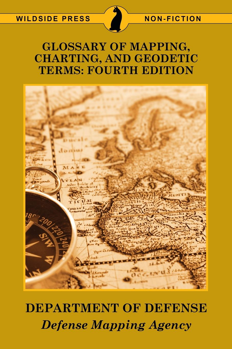 Department of Defense, Defense Mapping Agency Glossary of Mapping, Charting, and Geodetic Terms. Fourth Edition maryland mapping agency second report of maryland mapping agency