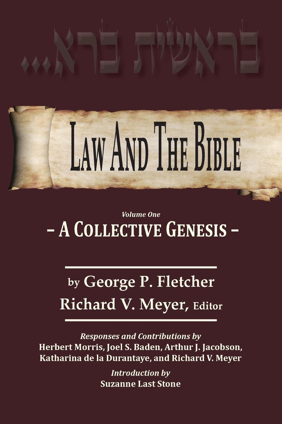 George P. Fletcher Law And The Bible. A Collective Genesis borrow george the bible in spain volume 1 of 2