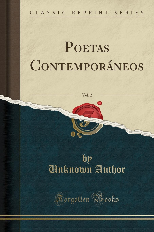 Poetas Contemporaneos, Vol. 2 (Classic Reprint) Excerpt from Poetas ContemporР?neos, Vol. 2Ya lР? vР? usted ni...