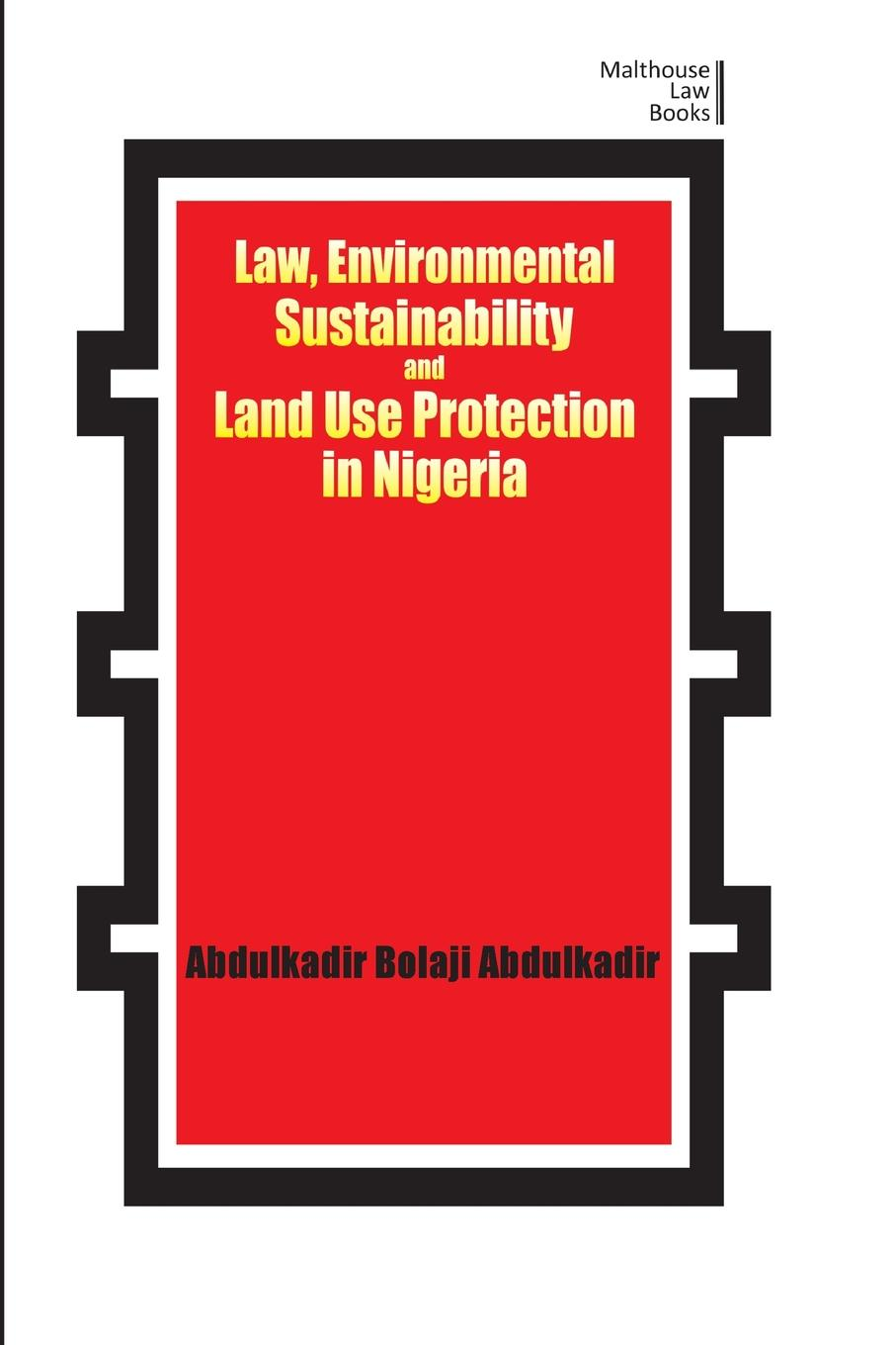 цены на Abdulkadir Bolaji Abdulkadir Law, Environmental Sustainability, Land Use Planning and Protection in Nigeria  в интернет-магазинах