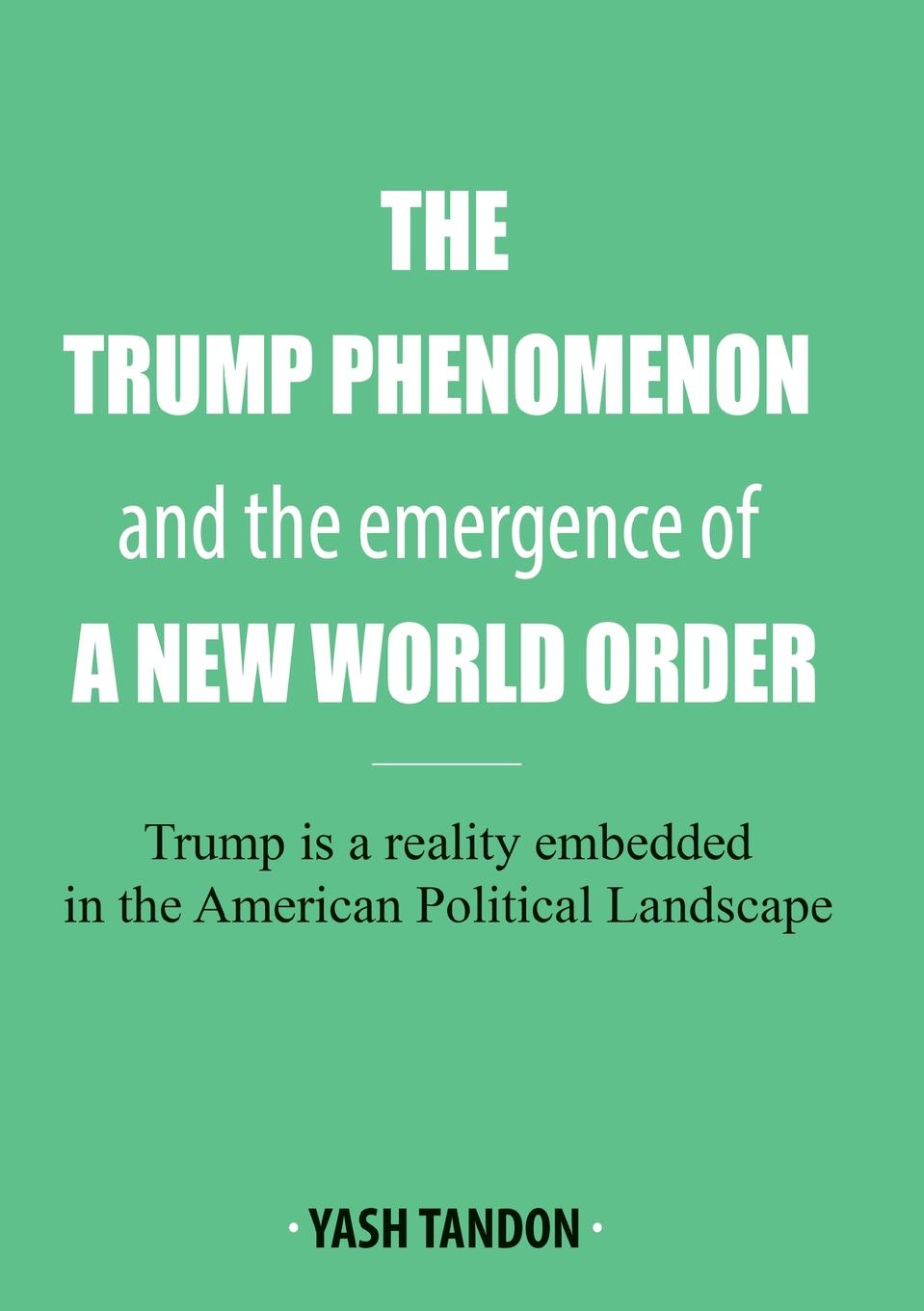 Yash Tandon The Trump Phenomenon and the emergence of a New World Order kathryn jones a amway forever the amazing story of a global business phenomenon