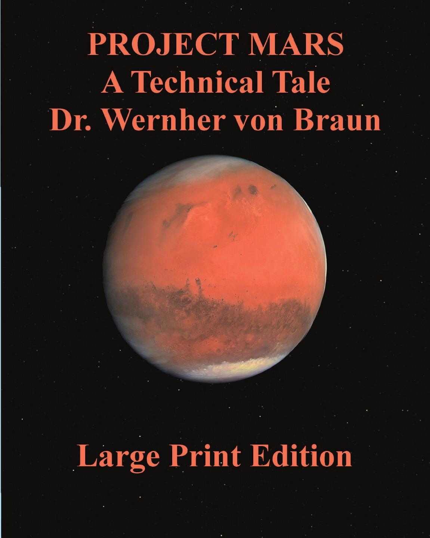 Wernher von Braun Project Mars A Technical Tale Dr. Wernher von Braun vitamin d3