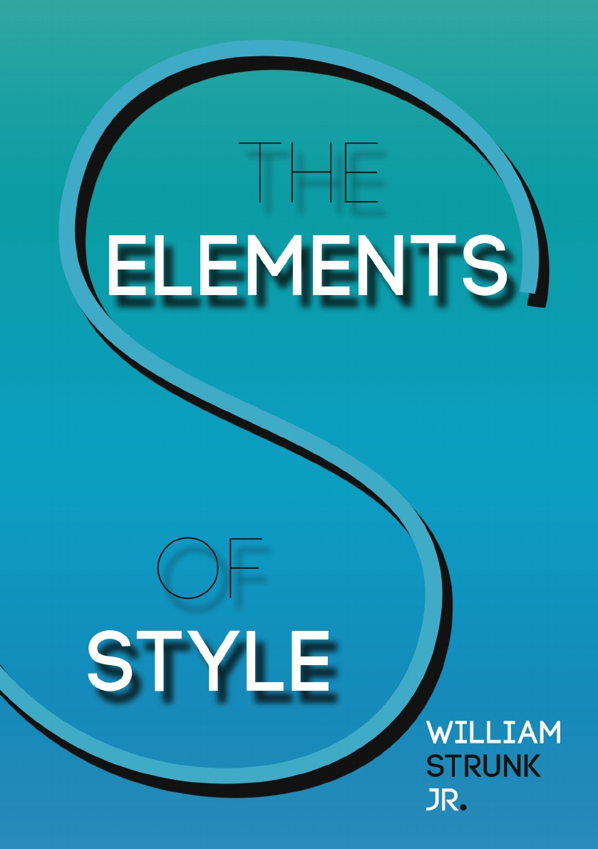William Jr. Strunk The Elements of Style william jr strunk the elements of style