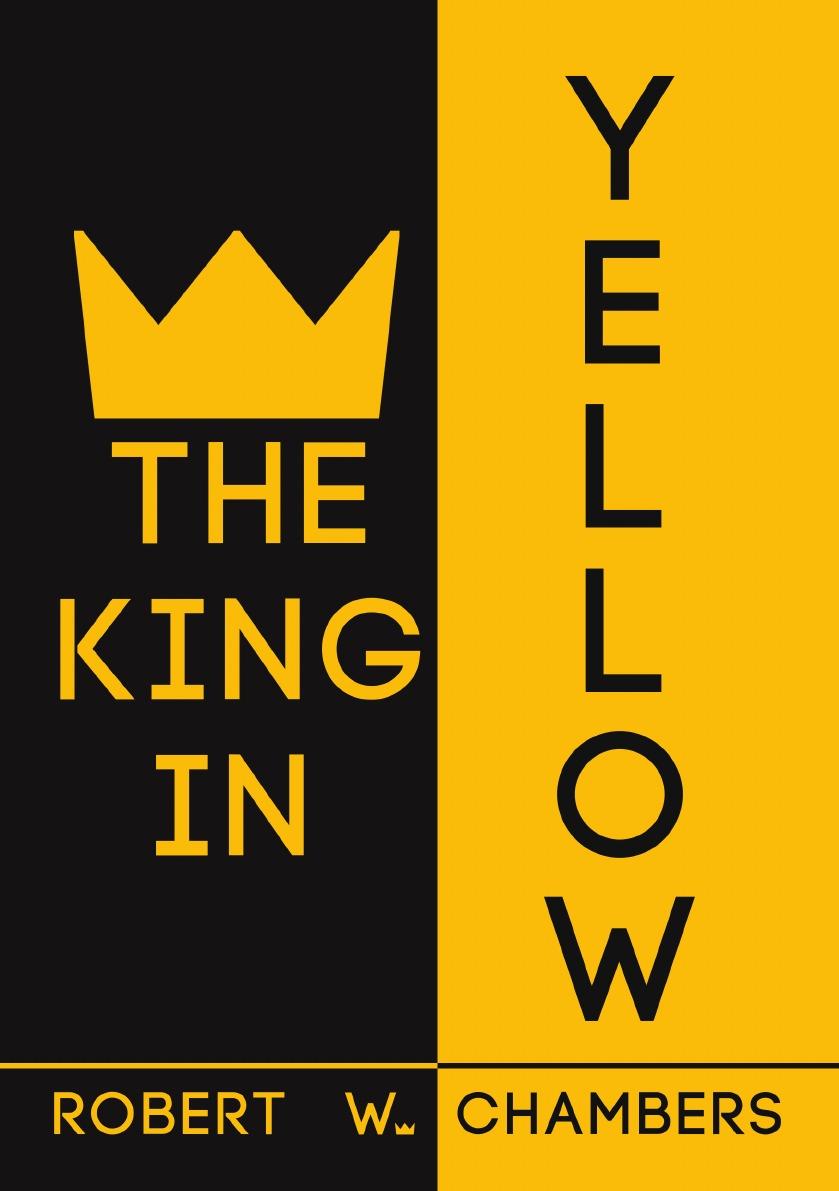 Robert W. Chambers The King in Yellow the yellow rose