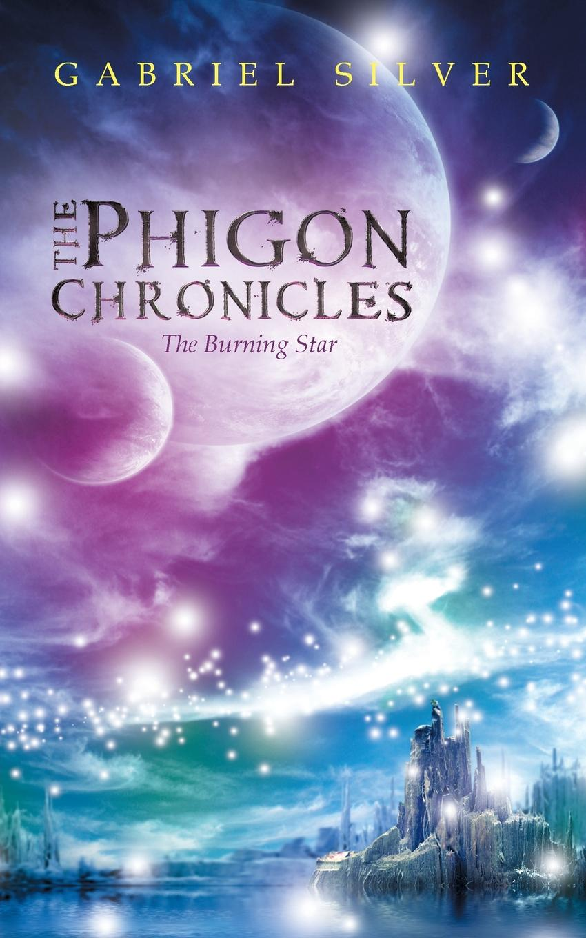 Фото - Gabriel Silver The Phigon Chronicles. The Burning Star сувениры народности вай dragon and phoenix hp0010