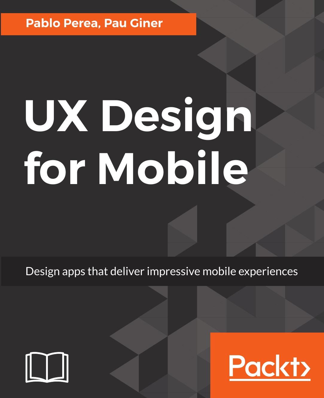 Pablo Perea, Pau Giner UX Design for Mobile amir pau