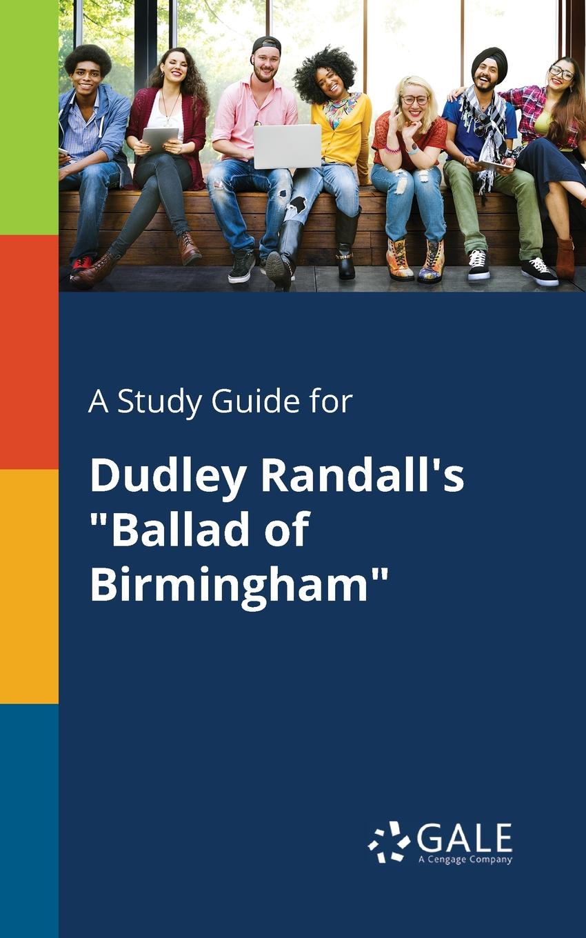 Cengage Learning Gale A Study Guide for Dudley Randall.s Ballad of Birmingham oscar wilde the ballad of reading gaol a poetry