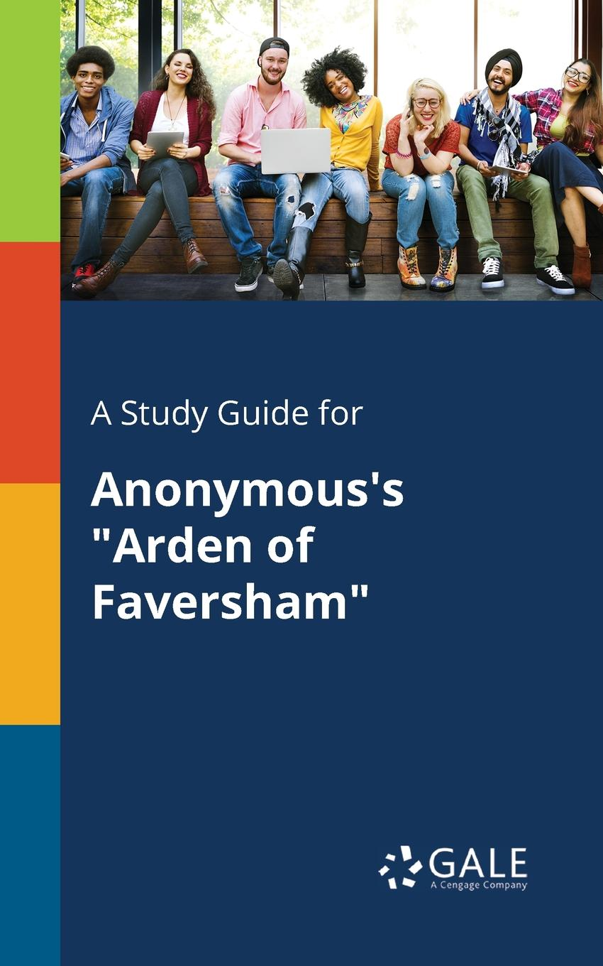 Cengage Learning Gale A Study Guide for Anonymous.s Arden of Faversham cengage learning gale a study guide for anonymous s the song of igor s campaign