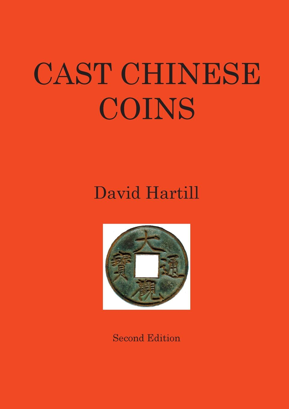 David Hartill Cast Chinese Coins. Second Edition cuhaj g michael th mccue d sanders k unusual world coins companion volume to standart catalog of world coins