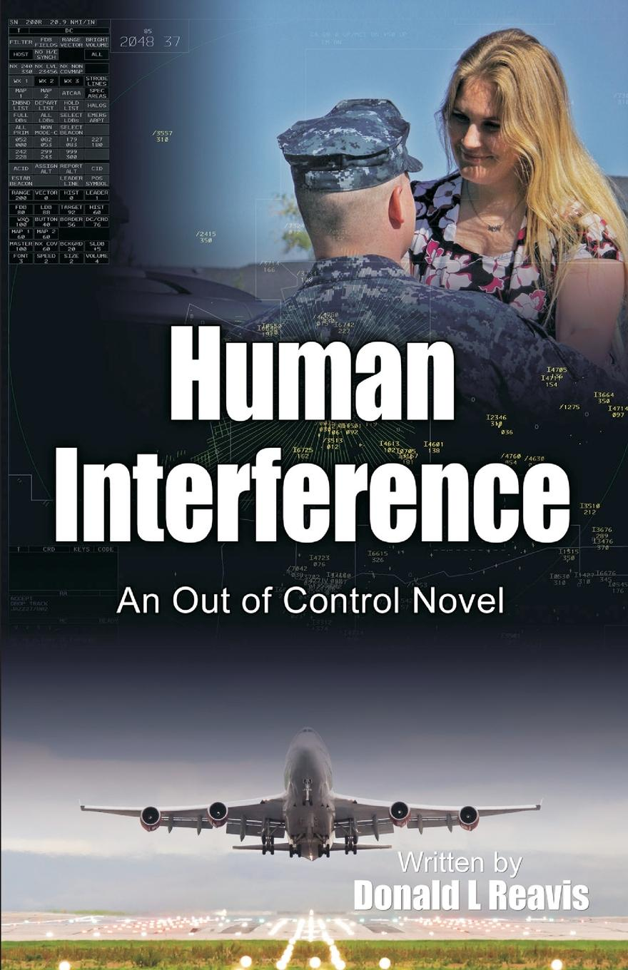 Donald L Reavis Human Interference. An Out of Control Novel