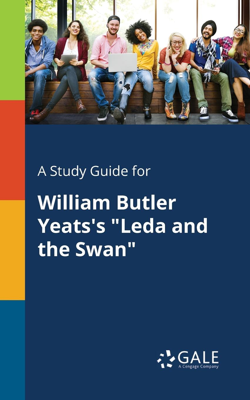 Cengage Learning Gale A Study Guide for William Butler Yeats.s Leda and the Swan patrick b vince r butler reveals all homoerotic poetry