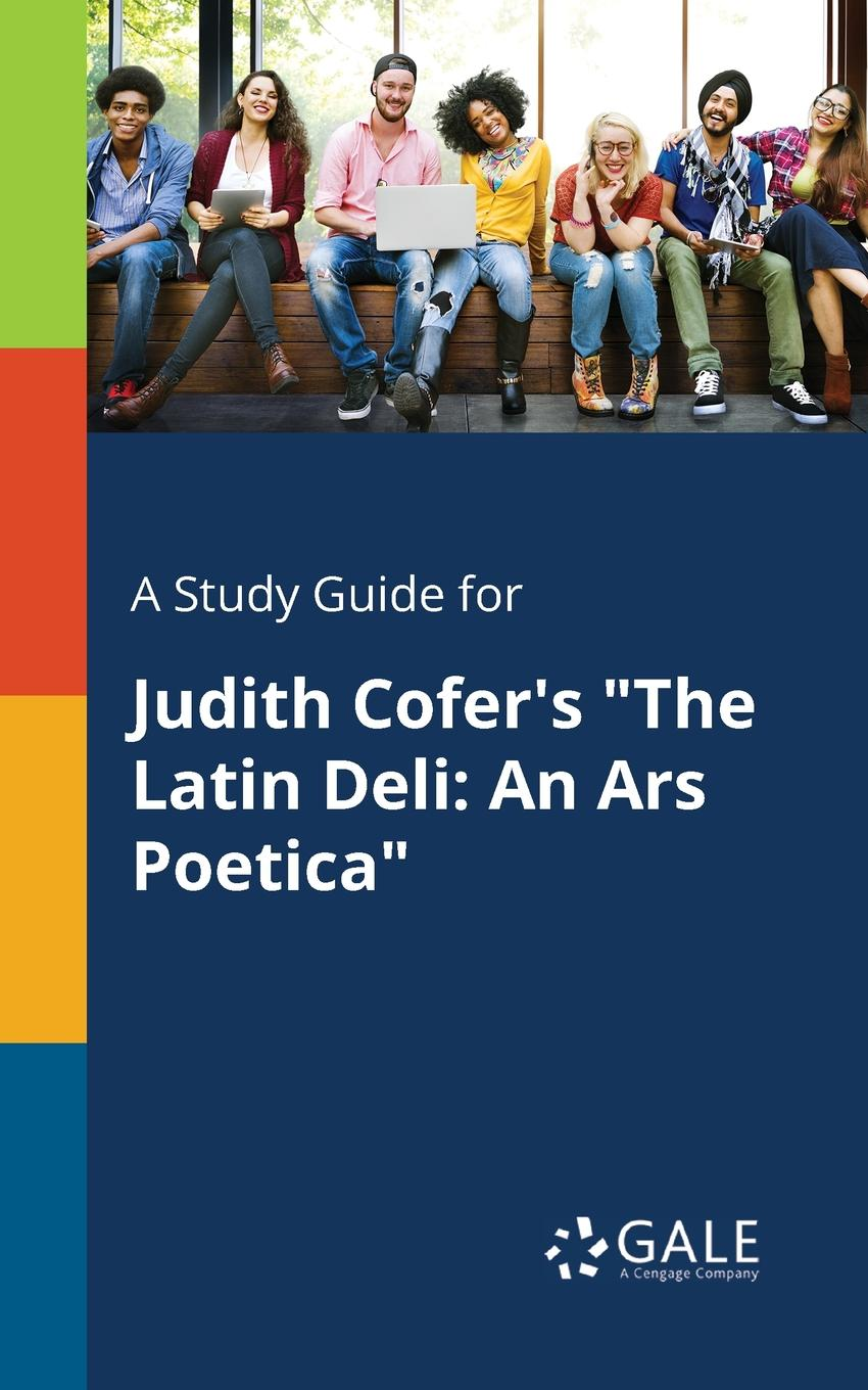 Фото - Cengage Learning Gale A Study Guide for Judith Cofer.s The Latin Deli. An Ars Poetica cengage learning gale a study guide for judith oritz cofer s aunty misery