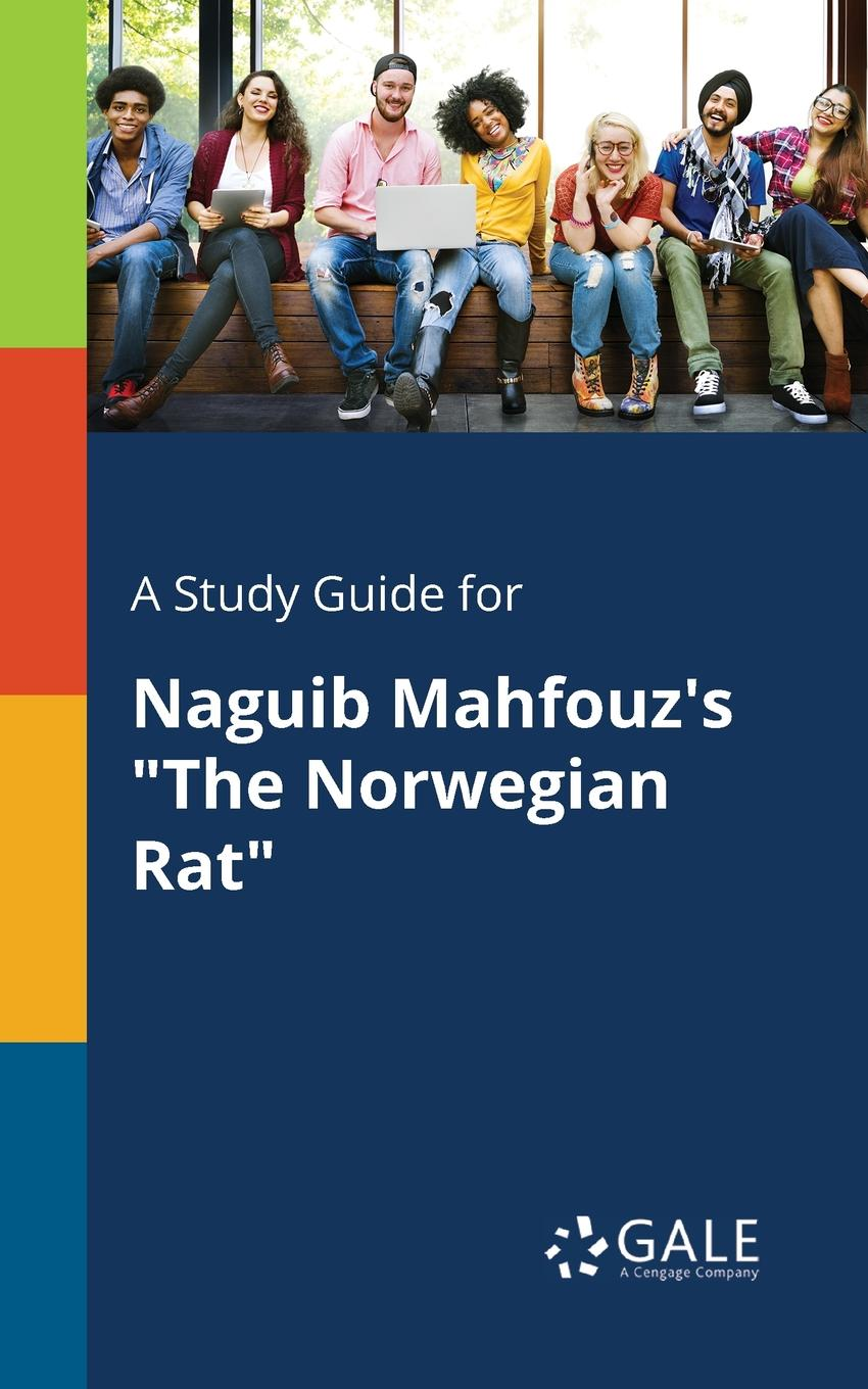 Cengage Learning Gale A Study Guide for Naguib Mahfouz.s The Norwegian Rat cengage learning gale a study guide for naguib mahfouz s half a day