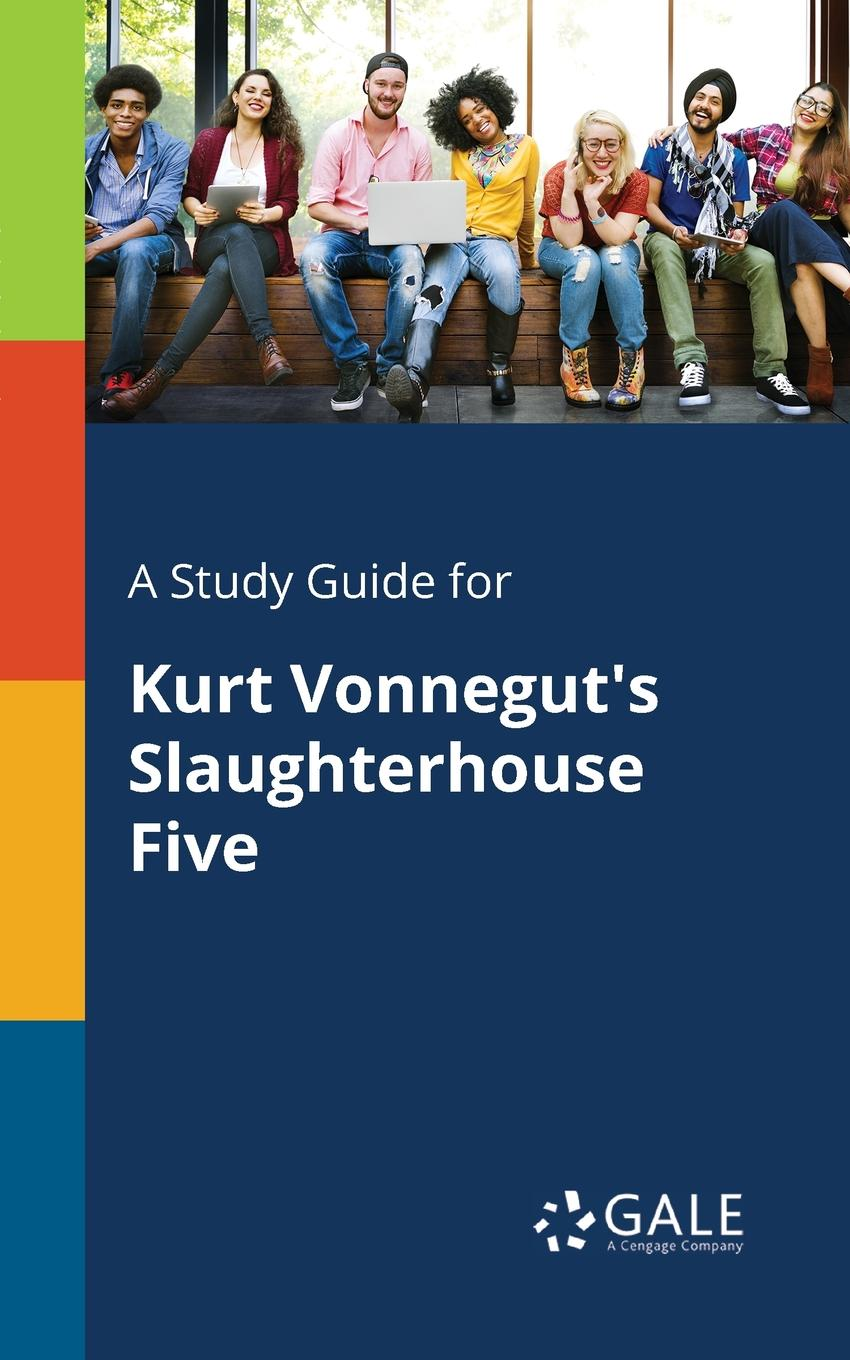Cengage Learning Gale A Study Guide for Kurt Vonnegut.s Slaughterhouse Five keith whitaker family trusts a guide for beneficiaries trustees trust protectors and trust creators