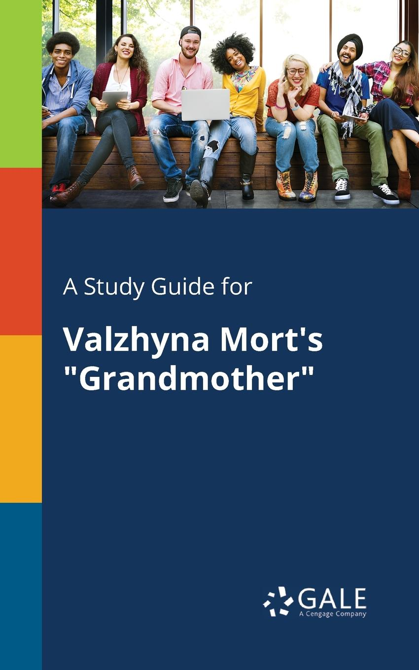 Cengage Learning Gale A Study Guide for Valzhyna Mort.s Grandmother keith whitaker family trusts a guide for beneficiaries trustees trust protectors and trust creators