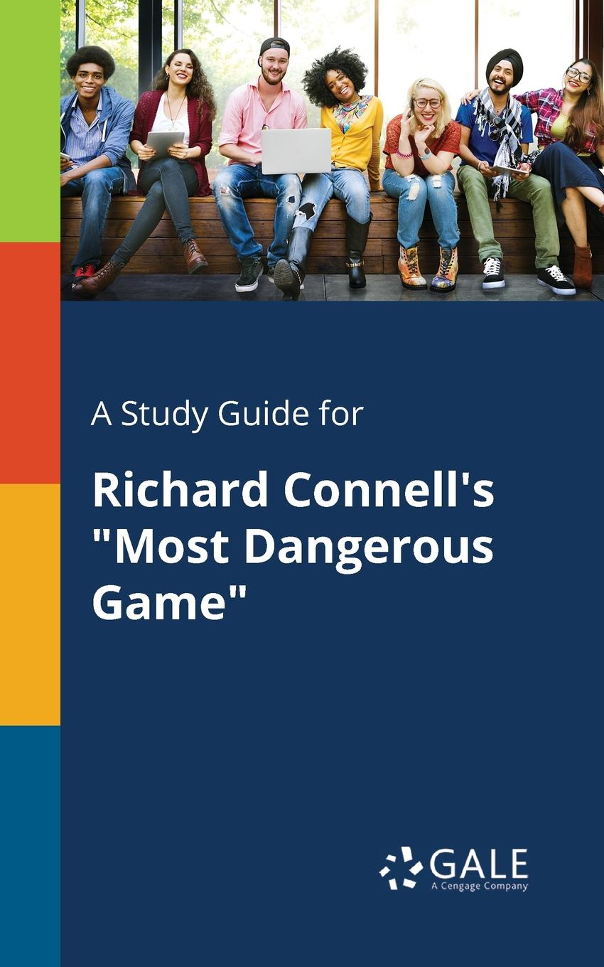 Cengage Learning Gale A Study Guide for Richard Connell.s Most Dangerous Game dangerous game level 3